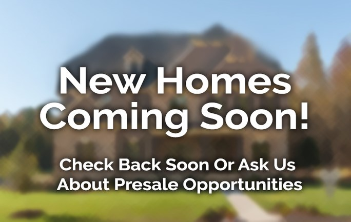 New Homes Coming Soon!